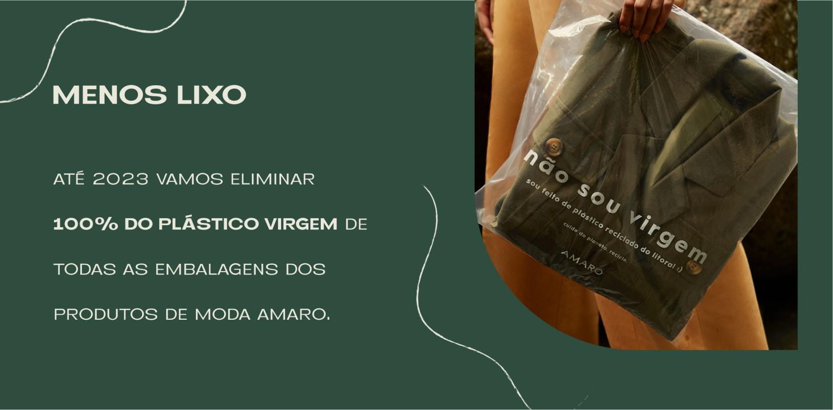 Até 2023 vamos eliminar 100% do plástico virgem de todas as embalagens dos produtos de moda AMARO.