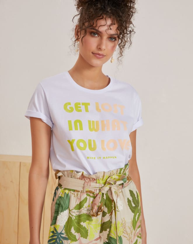 T-SHIRT GET LOST IN WHAT YOU LOVE